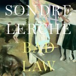 Sondre Lerche_Bad Law